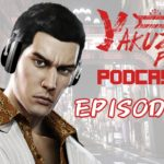 Yakuza Fan Podcast Episode 6: Giving You The Business