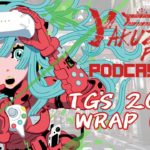 Yakuza Fan Podcast – TGS 2016 WRAP UP HYPE SPECIAL