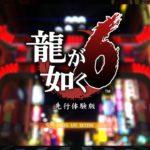 Ryu Ga Gotoku 6 KIWAMI Demo – [Yakuza Fan Plays]