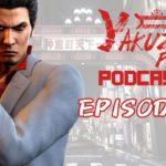 Yakuza Fan Podcast – Episode 9: New Xperiances