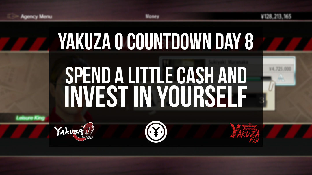 Invest In Yourself – Day 8 [Yakuza 0 Countdown]
