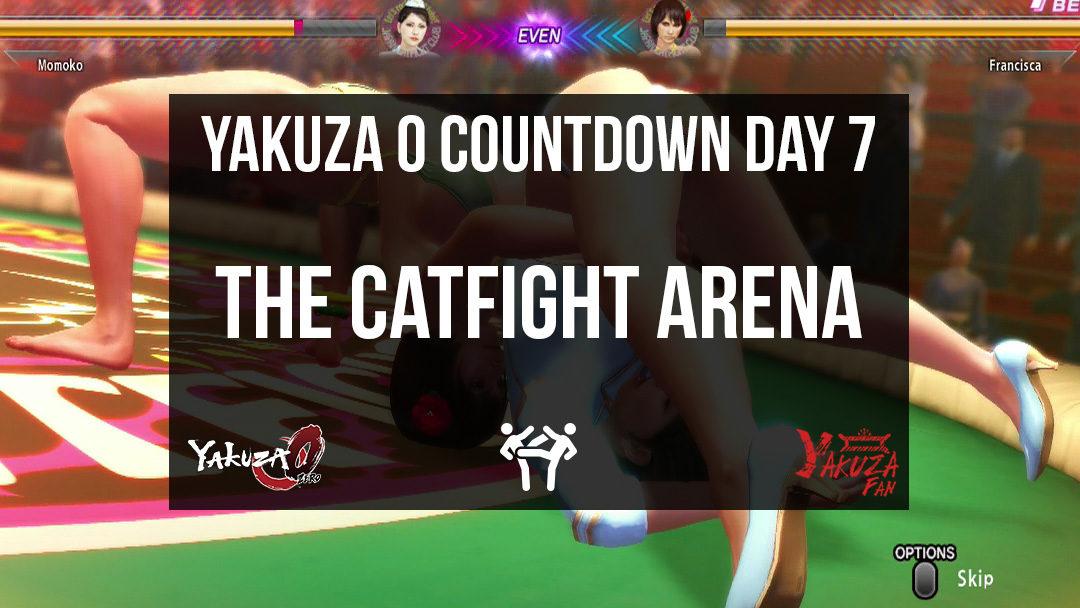 The Catfight Arena – Day 7 [Yakuza 0 Countdown]