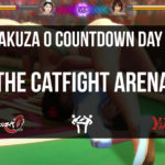 The Catfight Arena – Day 7 [Yakuza 0 Countdown]