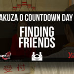 Finding Friends – Day 6 [Yakuza 0 Countdown]