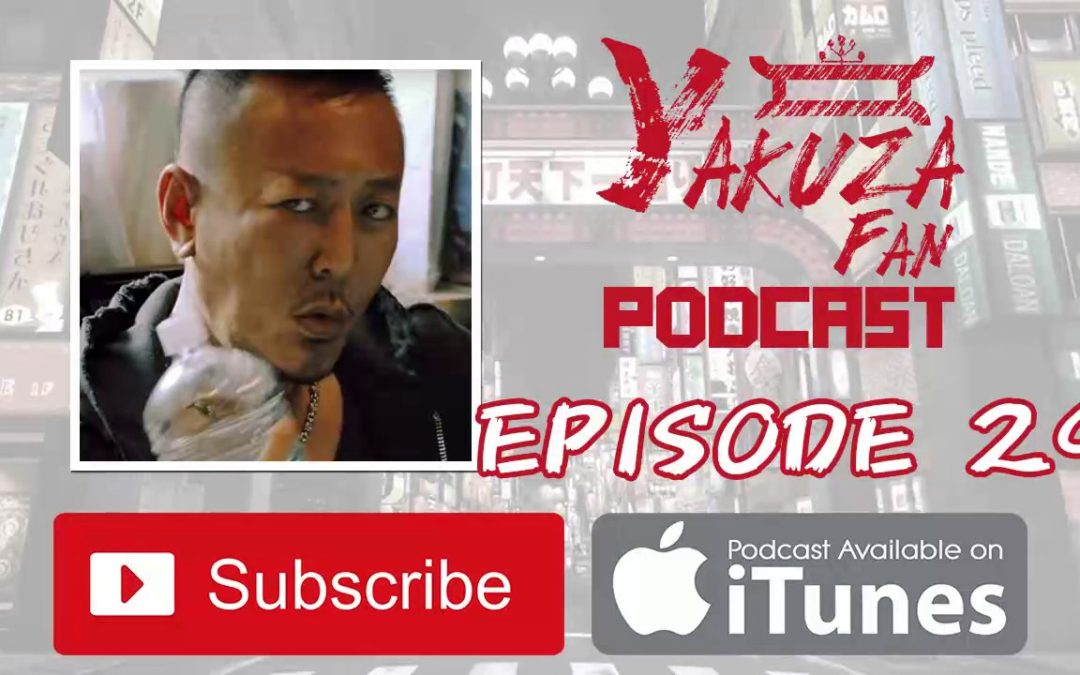 Yakuza Fan Podcast – Episode 29: Enjoy the show!