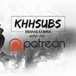 KHHSubs Now On Patreon!