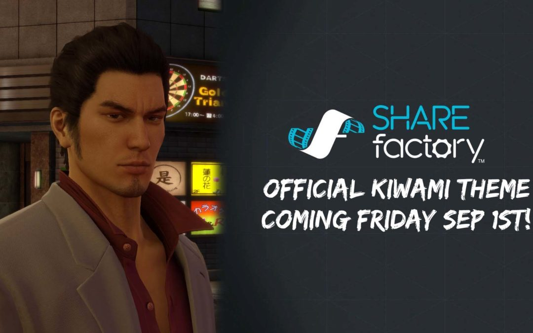 Yakuza SHAREfactory theme coming Friday Sep 1!