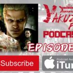 Yakuza Fan Podcast – Episode 34: Countdown to Mania